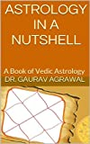 Astrology in a Nutshell: A Book of Vedic Astrology
