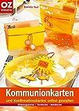 Kommunionkarten und Konfirmationskarten selbst gestalten (Creativ-Taschenbuecher. CTB)