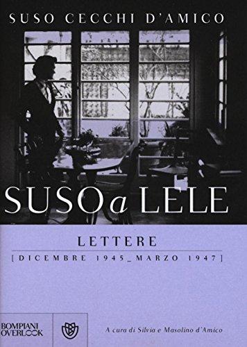 Suso a Lele. Lettere (dicembre 1945-marzo 1947) (Overlook) por Suso Cecchi D'Amico