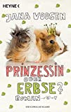 Prinzessin oder Erbse?: Roman