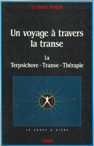 UN VOYAGE A TRAVERS LA TRANSE. La Terpsichore-transe-thérapie