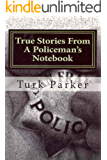 True Stories From A Policeman's Notebook