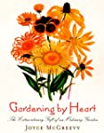 Gardening by Heart: The Extraordinary...