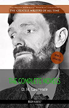 D. H. Lawrence: The Complete Novels (The Greatest Writers of All Time) di [Lawrence, D. H.]