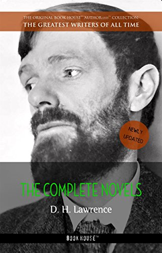 D. H. Lawrence: The Complete Novels (The Greatest Writers of All Time Book 37)