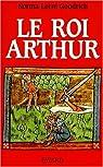 Le Roi Arthur par Goodrich