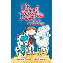 Ghost Rescue: Ghost Rescue and the Space Ghost by Andrew Murray (1-Apr-2010) Paperback