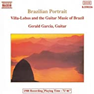 Brazilian Portrait: Villa-Lobos And The Guiitar Music Of Brazil