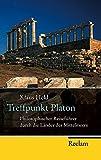 Treffpunkt Platon: Philosophischer Reiseführer durch die Länder des Mittelmeers (Reclam Taschenbuch, Band 20186)