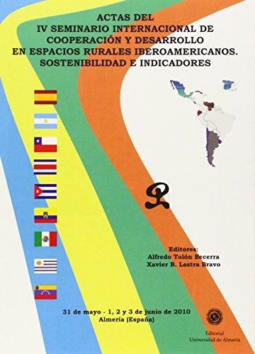 Actas del IV Seminario Internacional de Cooperación en Espacios Rurales Iberoamericanos: Sostenibilidad e indicadores (Fuera de colección)