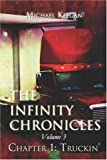 The Infinity Chronicles: Volume 3, Chapter 1: Truckin