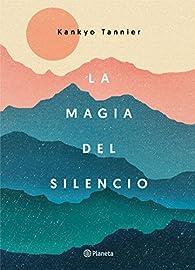 La magia del silencio par Kankyo Tannier