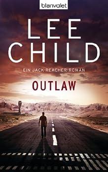 Outlaw: Ein Jack-Reacher-Roman von [Child, Lee]
