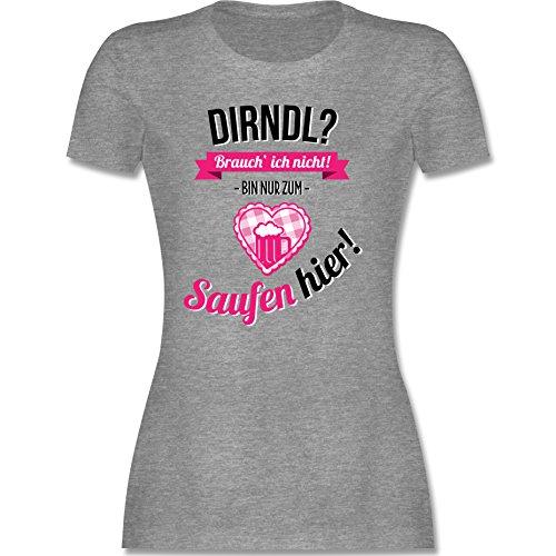 Oktoberfest - Dirndl brauch ich nicht bin nur zum saufen hier - T-Shirt für Frauen tailliert mit Rundhalsausschnitt (M, grau)