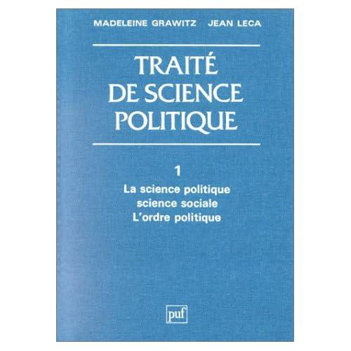 Traité de science politique, tome 1 : La Science politique, Science sociale, l'Ordre politique