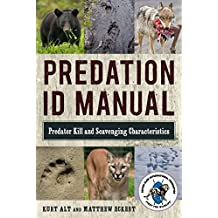 Predation ID Manual: Predator Kill and Scavenging Characteristics