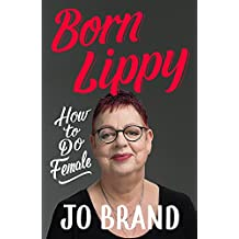 Born Lippy RADIO 4 BOOK OF THE WEEK: How to Do Female