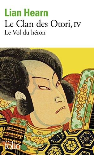 Le Clan des Otori (Tome 4-Le Vol du héron) par Lian Hearn
