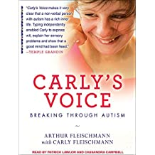 Carly's Voice: Breaking Through Autism, Library Edition