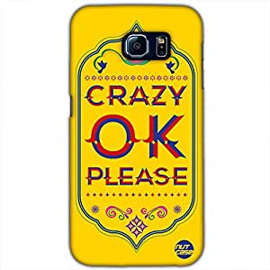 Designer Samsung Galaxy S6 G9200 Case Cover Nutcase - Crazy Ok Please Yellow