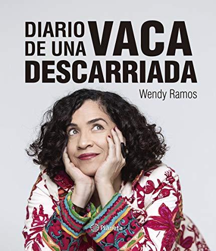 Diario de una vaca descarriada por Wendy Ramos