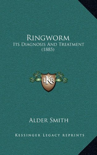 Ringworm: Its Diagnosis and Treatment (1885)