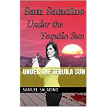 Under the Tequila Sun (English Edition)