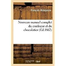 Nouveau Manuel Complet Du Confiseur Et Du Chocolatier (Savoirs Et Traditions)