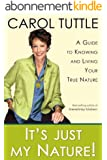 It's Just My Nature! A Guide To Knowing and Living Your True Nature (English Edition)