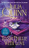 To Sir Phillip, With Love With 2nd Epilogue (Bridgertons) (English Edition) - Julia Quinn