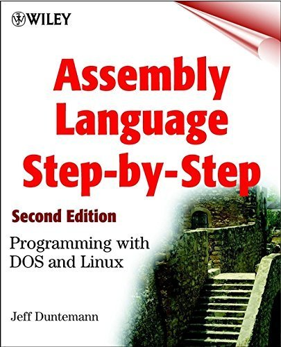 Assembly Language Step-by-step: Programming with DOS and Linux (with CD-ROM) by Duntemann, Jeff (2000) Paperback
