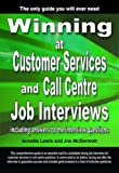 All the INFORMATION, all the SECRETS plus MODEL ANSWERS to 96 QUESTIONS asked at Customer Services and Call Centre Job Interviews. This comprehensive and intelligent guide has been written by top interviewers Annette Lewis and Joe Mc Dermott both of ...