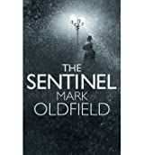 [ THE SENTINEL ] By Oldfield, Mark ( AUTHOR ) Oct-2012[ Hardback ]
