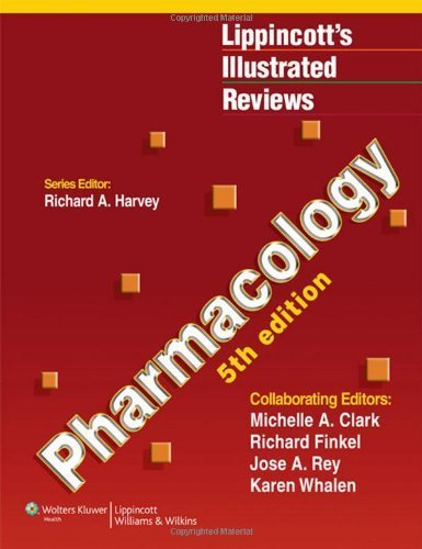 Pharmacology (Lippincott Illustrated Reviews Series) Fifth, North America Edition by Harvey PhD, Richard A., Clark PhD, Michelle A, Finkel PharmD (2011) Paperback