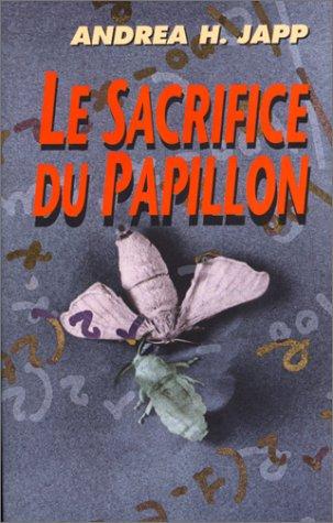 Le sacrifice du papillon par Andrea-H Japp