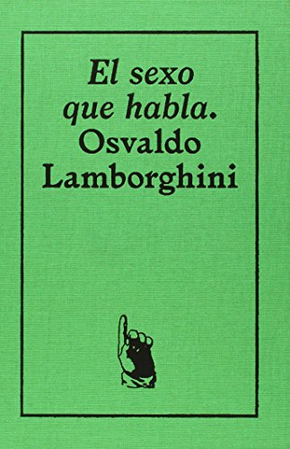 El sexo que habla. Osvaldo Lamborghini: 1 por Osvaldo Lamborghini