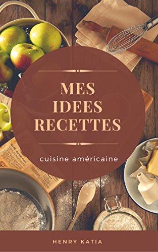 Couverture du livre mes idées recettes: cuisine américains