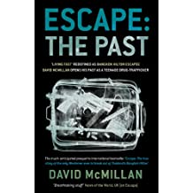 Escape: The Past: 'Living Fast' Redefined As Bangkok Hilton Escapee David Mcmillan Opens His Past As A Teenage Drug-Trafficker