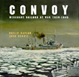 Convoy: Merchant Sailors at War, 1939-45