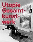 Utopie: Gesamtkunstwerk