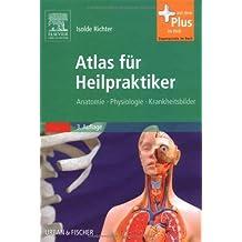 Atlas für Heilpraktiker: Anatomie - Physiologie - Krankheitsbilder - mit Zugang zum Elsevier-Portal