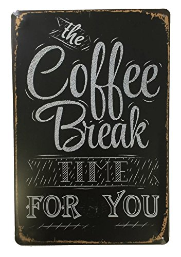 The Coffee Break Time For You Metal diseño Retro Vintage para pared 20 x 30 cm Sign – decorativo ideal para Pub bar Office Hogar Dormitorio Comedor Cocina – Cool Classic Shabby Chic de regalo presente