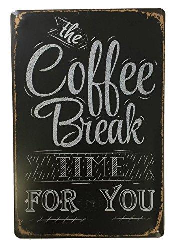The Coffee Break Time For You Metal diseño Retro Vintage para pared 20x 30cm Sign–decorativo ideal para Pub bar Office Hogar Dormitorio Comedor Cocina–Cool Classic Shabby Chic de regalo presente