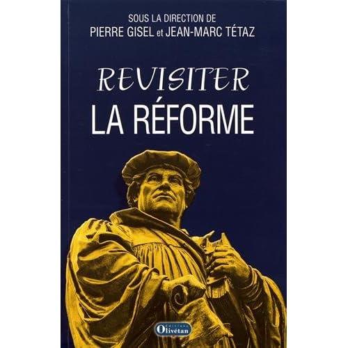 Revisiter la Réforme : Questions intempestives