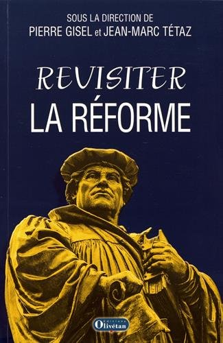 Revisiter la Réforme : Questions intempestives par Collectif