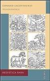 Wunderwerck oder Gottes unergründtliches vorbilden, das er inn seinen Geschöpffen allen, so Geystlichen, so leyblichen...: von anbegin der weldt, biß ... Herold... Verteütscht. (Helvetica Rara) - Conrad Lycosthenes