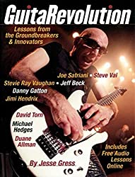 GuitarRevolution: Lessons from the Groundbreakers and Innovators (Book) by Jesse Gress (2005-11-01)