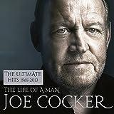 Joe Cocker: The Life of a Man - The Ultimate Hits 1968-2013 (Audio CD)