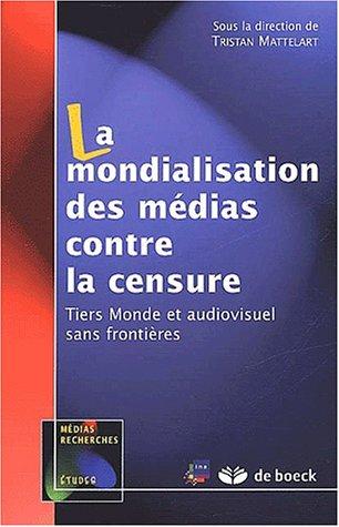La mondialisation des médias contre la censure. Tiers-Monde et audiovisuel sans frontières