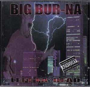 Big Bur-na Left Fa' Dead (UK Import)